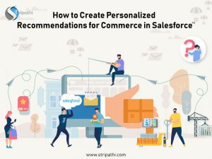 How to Create Personalized Recommendations for Commerce in Salesforce?