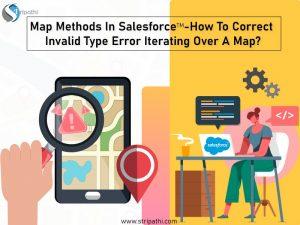Map Methods in Salesforce- Correct Invalid Type Error