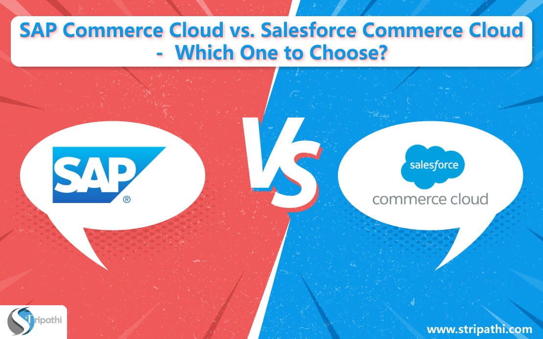 SAP Commerce Cloud vs. Salesforce Commerce Cloud –  Which One to Choose?