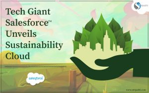 Tech Giant Salesforce Unveils Sustainability Cloud