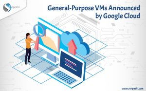 General-Purpose VMs Announced by Google Cloud