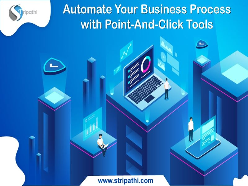 Automate Your Business Process with Point-And-Click Tools
